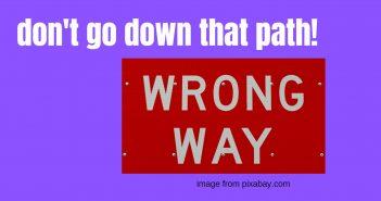 don't go down that path