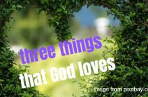 three things that god loves