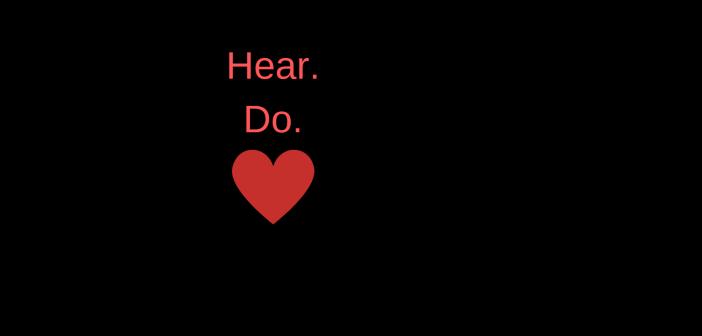 Hear. Do. Love.