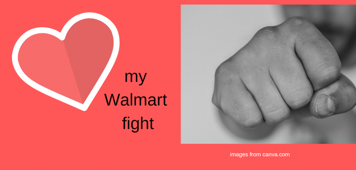 My Walmart Fight