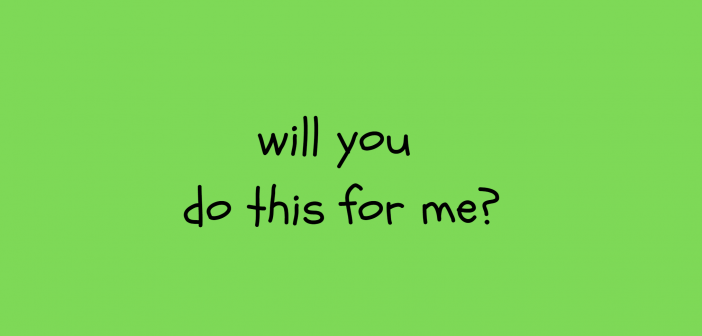 will you do this for me